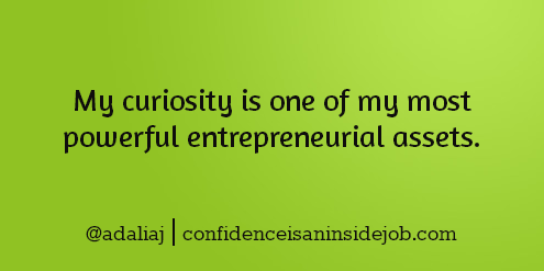 36 Affirmations to Stimulate Entrepreneurial Curiosity